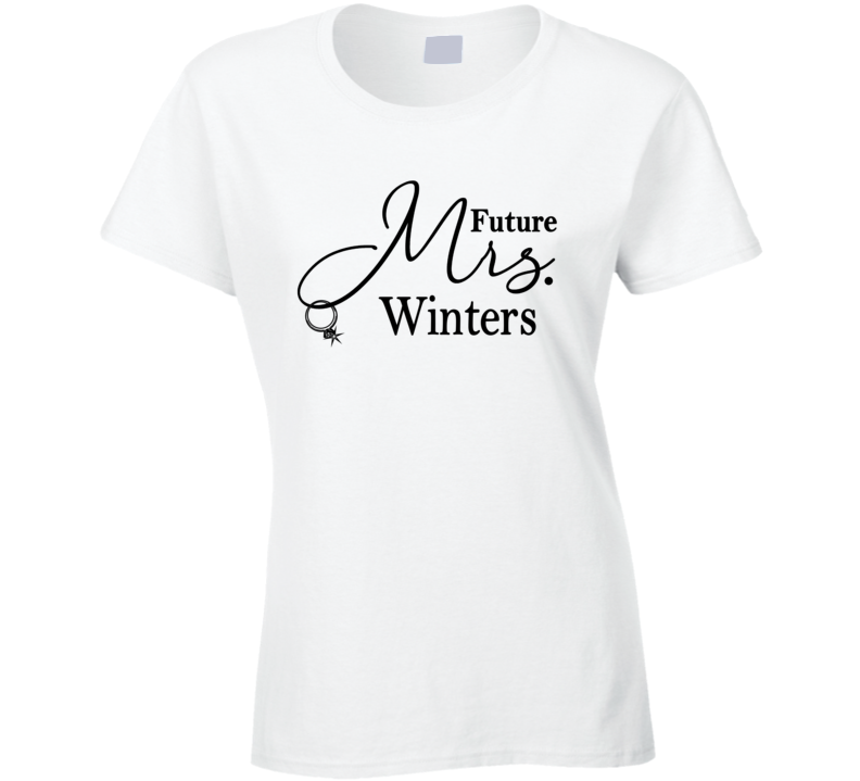 Future Mrs. Winters Cute Fiance Engagement Ladies T Shirt