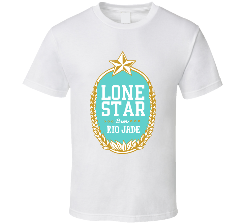 Lone Star Beer Rio Jade Mexican Style Lager Lovers T Shirt