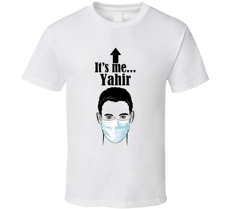 Yahir It's Me Man In A Face Covering Social Distancing New Norm T Shirt