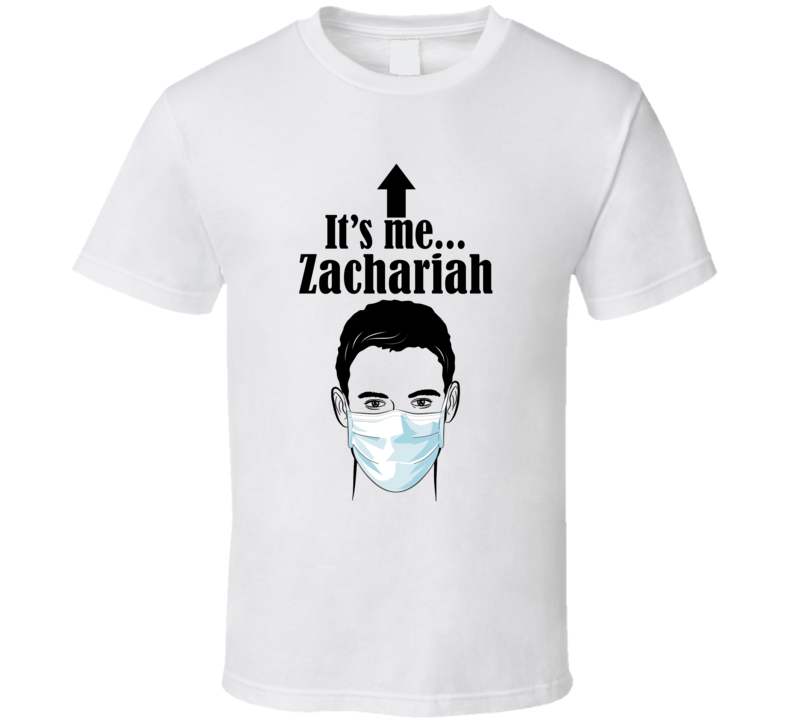 Zachariah It's Me Man In A Face Covering Social Distancing New Norm T Shirt