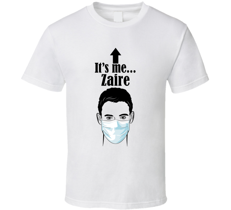 Zaire It's Me Man In A Face Covering Social Distancing New Norm T Shirt