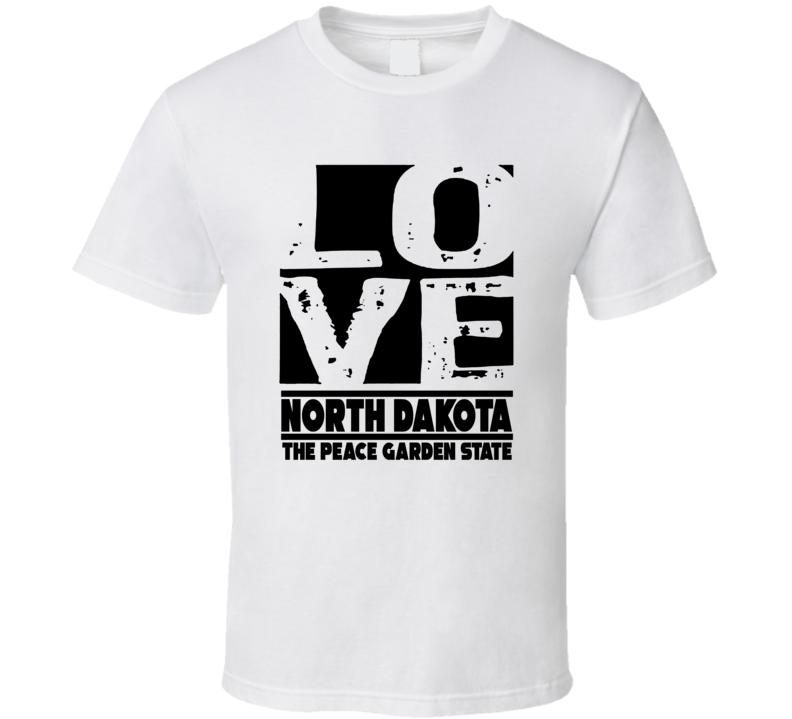 North Dakota Love The Peace Garden State Hometown Pride T Shirt