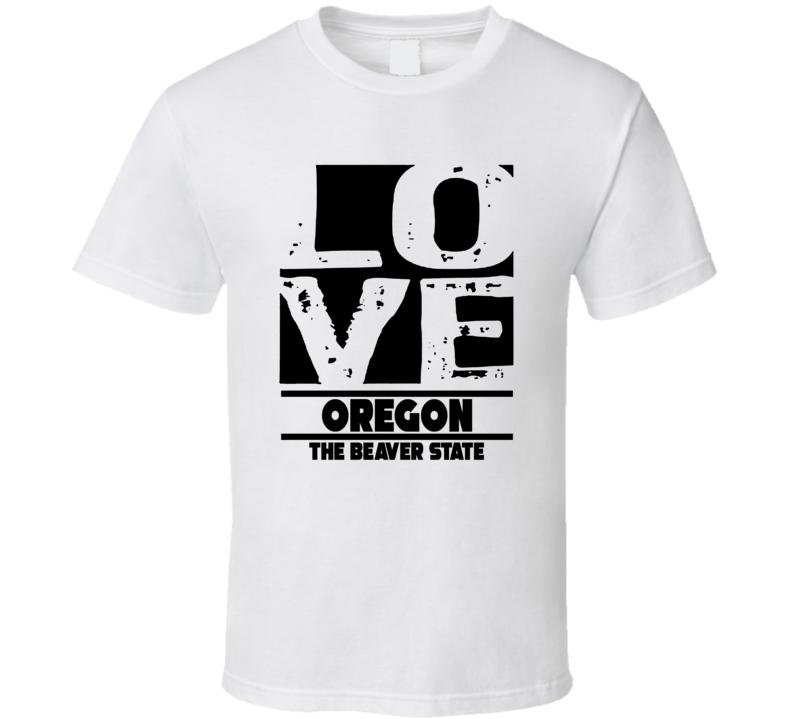 Oregon Love The Beaver State Hometown Pride T Shirt