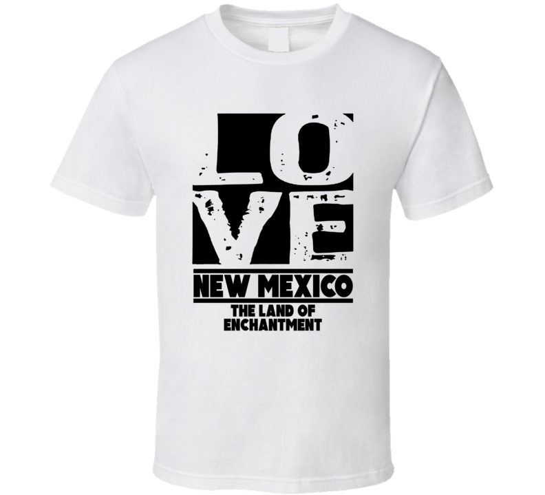 New Mexico Love The Land Of Enchantment Hometown Pride T Shirt