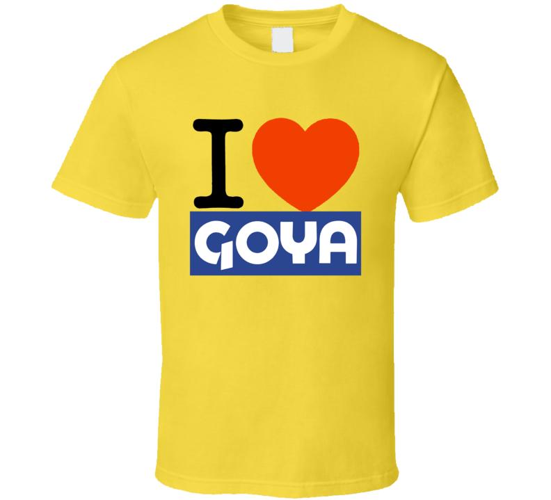 I Love Heart Goya Beans T Shirt