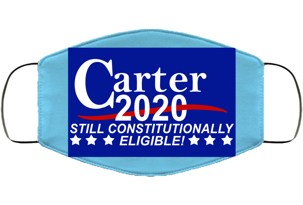Carter 2020 Still Constitutionally Eligible Funny Face Mask Cover