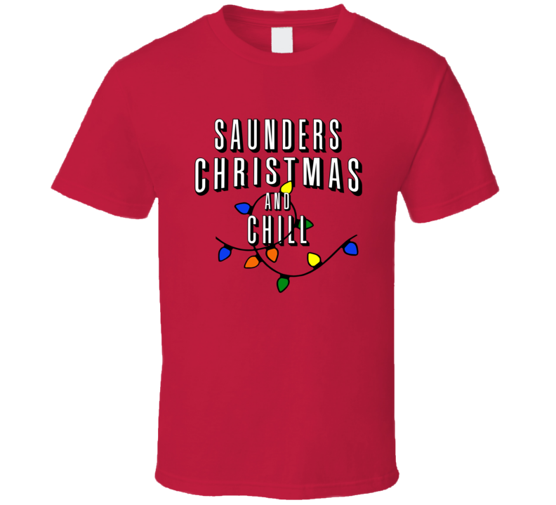 Saunders Christmas And Chill Family Christmas T Shirt