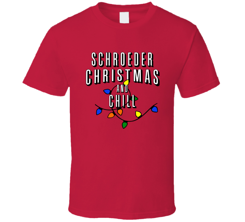 Schroeder Christmas And Chill Family Christmas T Shirt