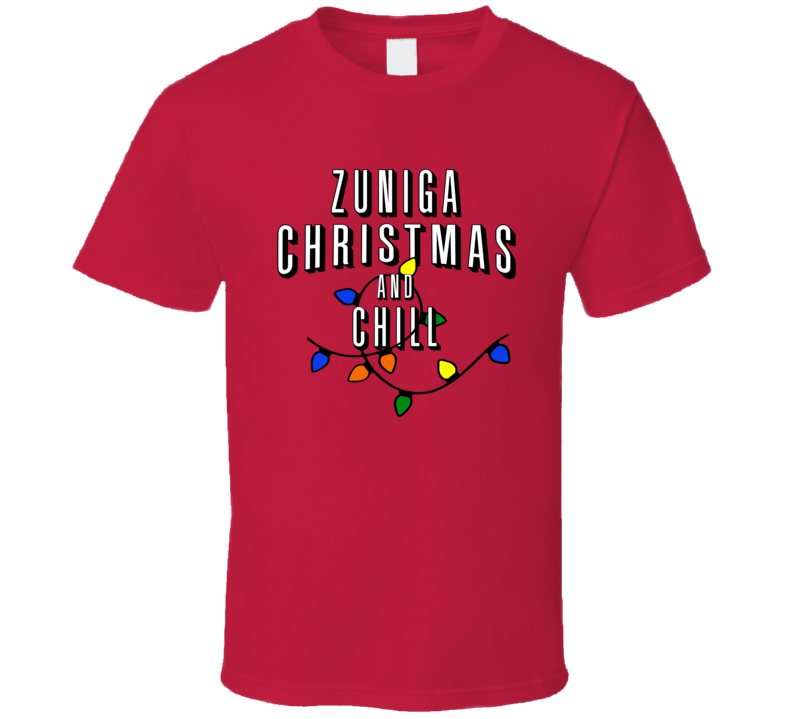 Zuniga Christmas And Chill Family Christmas T Shirt