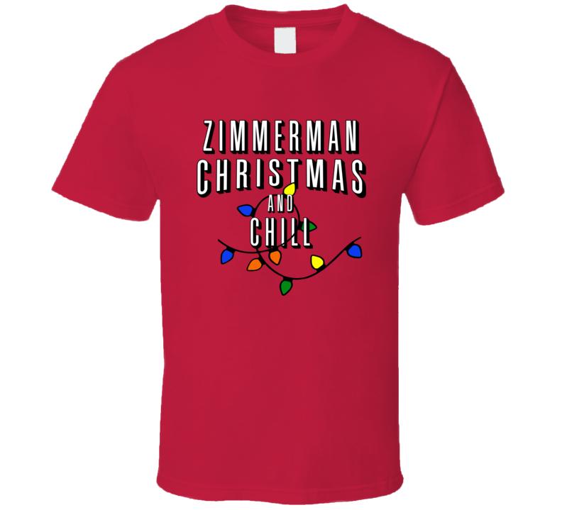 Zimmerman Christmas And Chill Family Christmas T Shirt