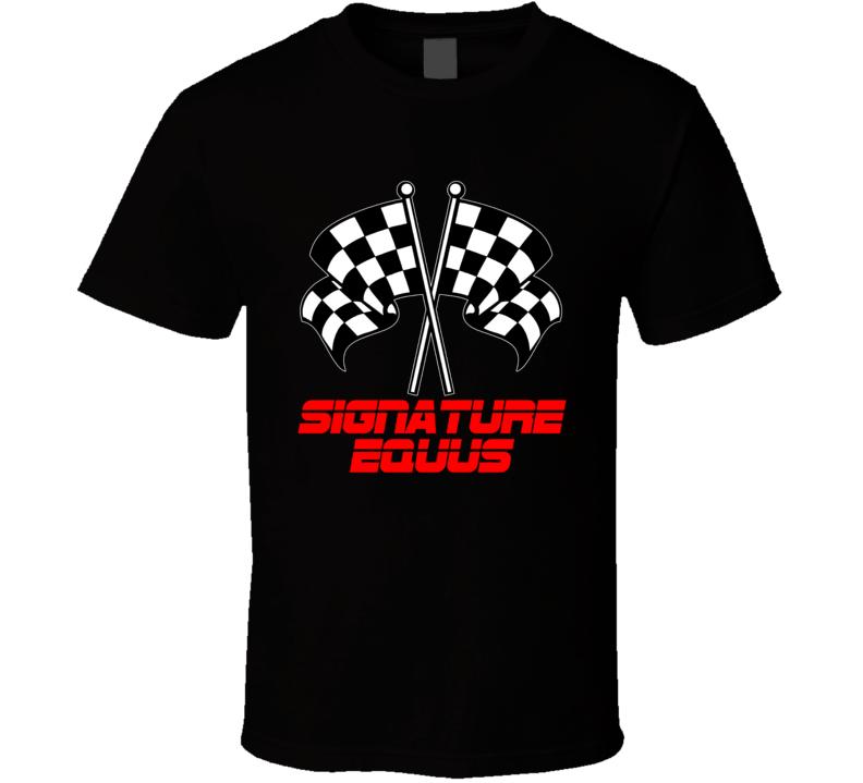 Signature Equus Racing Flags Car Lovers T Shirt