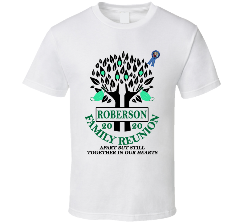 Roberson Family Reunion 2020 Ugly Sweater Winner Social Distancing Together In Our Hearts T Shirt