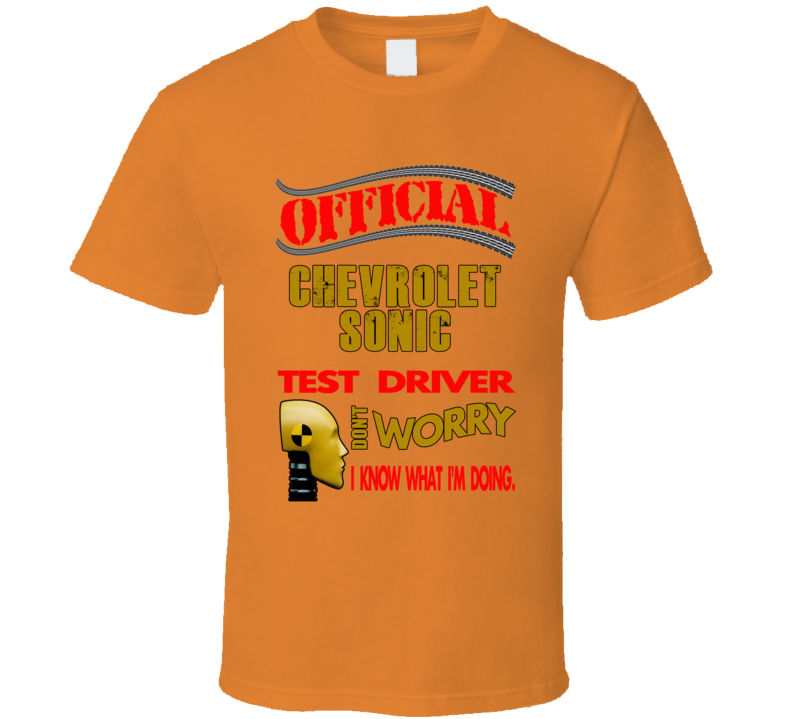 Chevrolet Sonic Official Test Driver Funny Car T Shirt