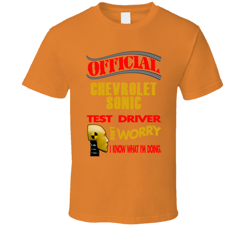 Chevrolet Sonic Official Test Driver Funny Car Lovers T Shirt
