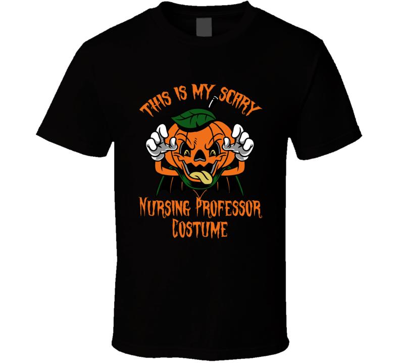 Scary Nursing Professor Halloween Costume T Shirt