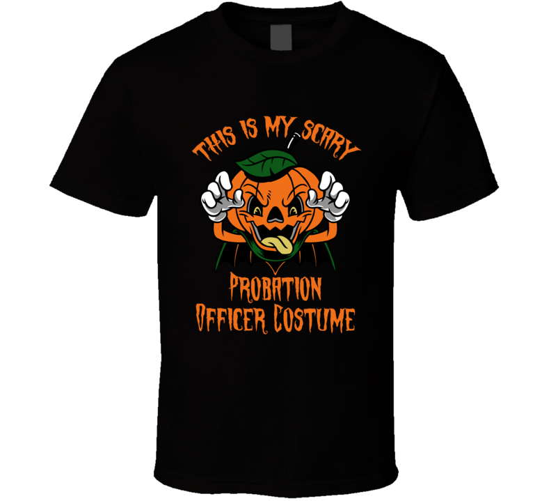 Scary Probation Officer Halloween Costume T Shirt