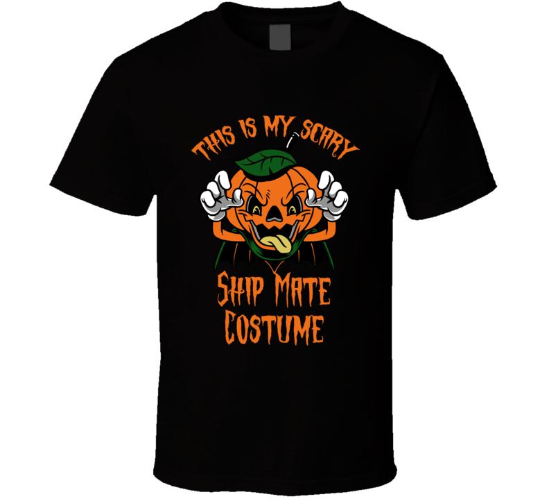 Scary Ship Mate Halloween Costume T Shirt
