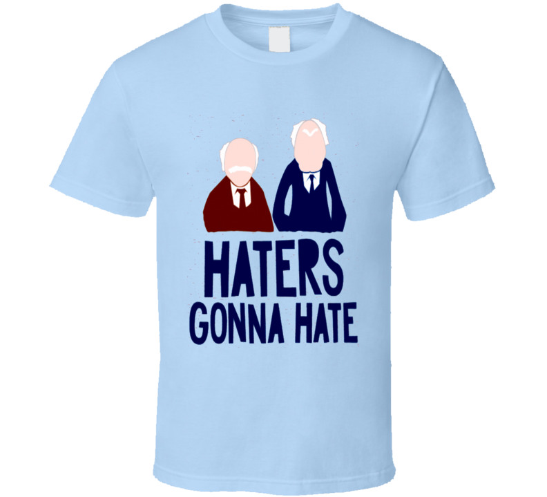 The Muppet show Funny t-shirt Haters Gonna Hate Statler and Waldorf