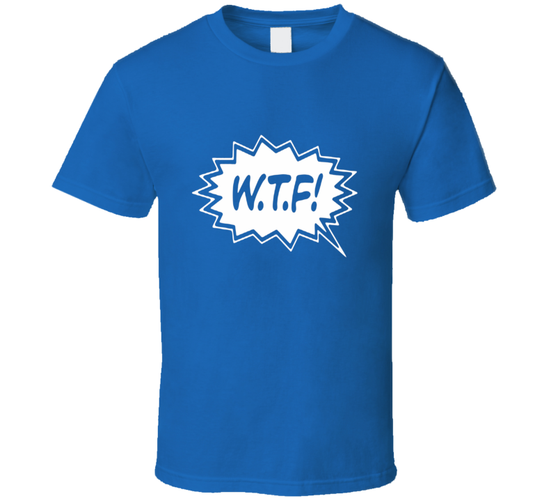 W.T.F Funny t-shirt What the F**K cartoon bubble style Funny Text t-shirts