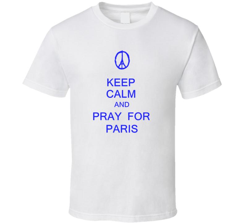 Keep Calm and Pray for Paris t-shirt #prayforparis shirts anti terrorism France