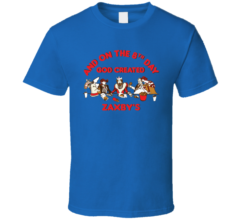 On The 8th Day God Created Zaxby's Fast Food Restaurant Cool T Shirt