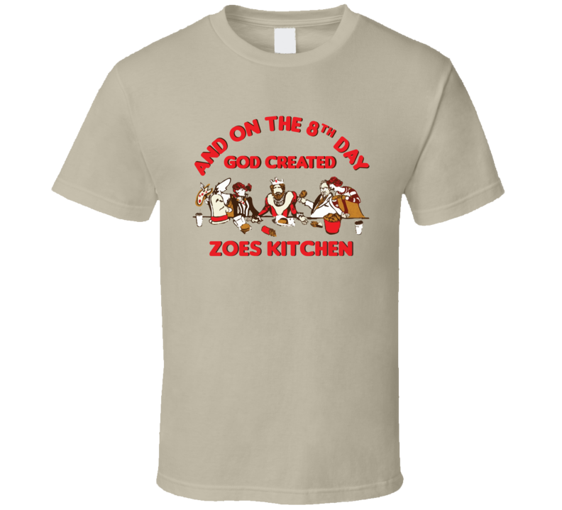on the 8th day created zoes kitchen food restaurant cool t shirt - Zoes Kitchen Tallahassee