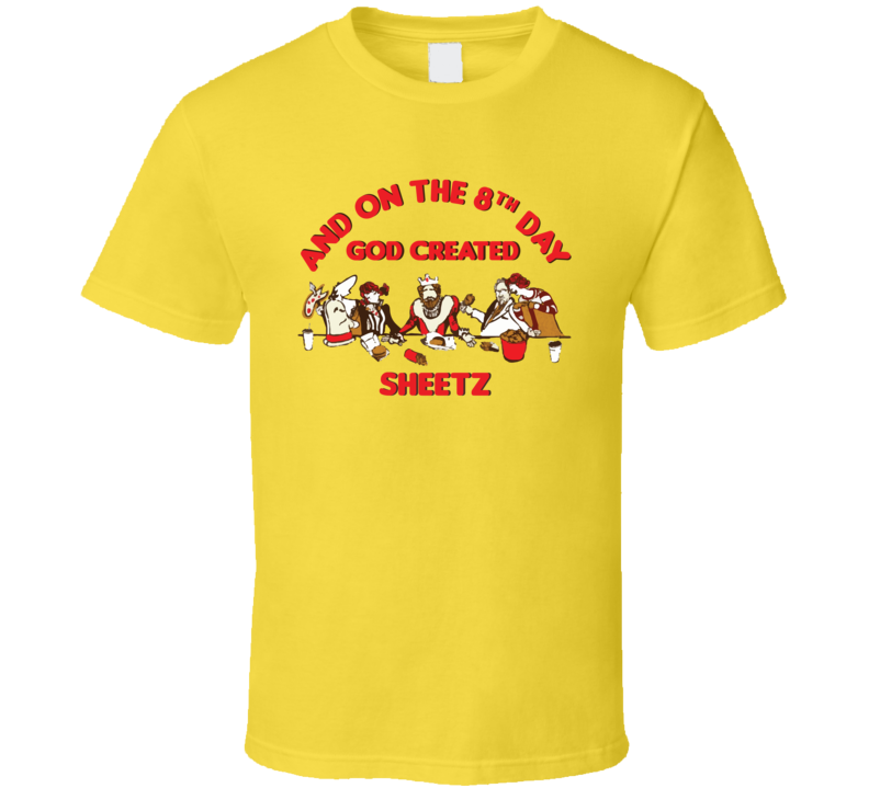 On The 8th Day God Created Sheetz Fast Food Restaurant Cool T Shirt