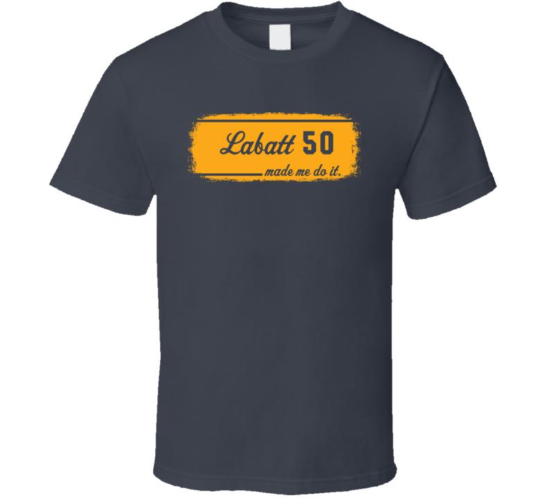 Labatt 50 Made Me Do It Cool Beer Grunge T Shirt