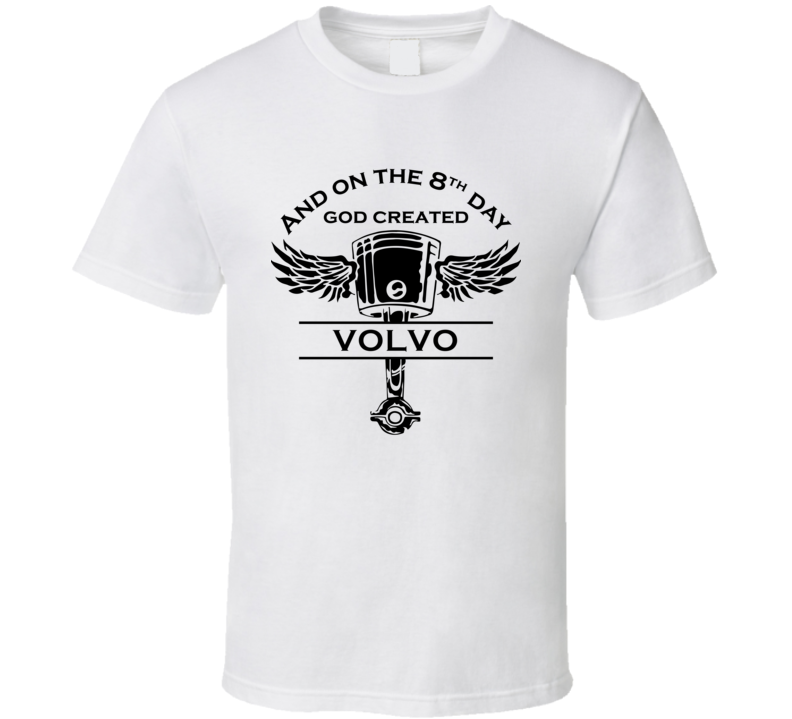 637e9e2e752ae And On The 8th Day God Created Volvo Car Guy Fathers Day Gift T Shirt