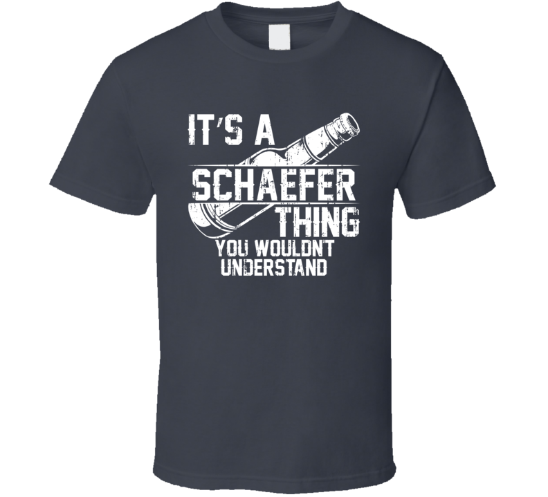 It's a Schaefer You Wouldn't Understand Cool Beer Worn Look T Shirt