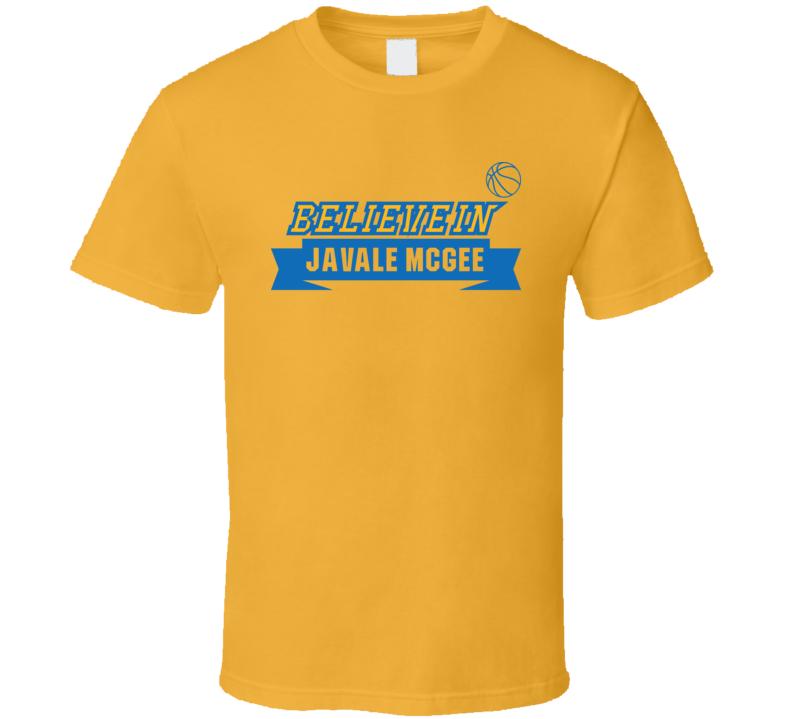 Believe In JaVale McGee Oakland Basketball Fan Cotton T Shirt