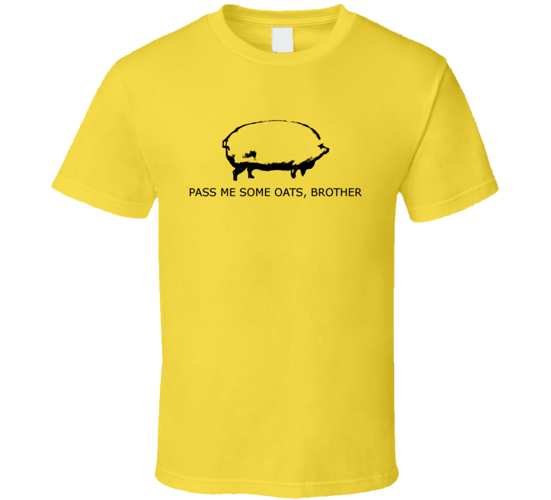 26406415 pass me some oats brother may i have some oats funny meme t shirt