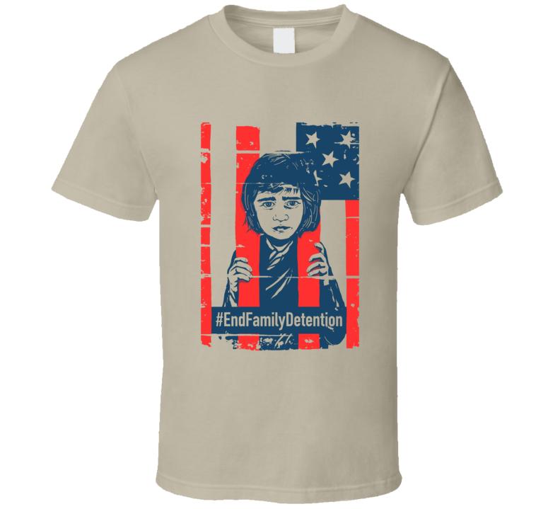 End Family Detention #endfamilydetention T Shirt