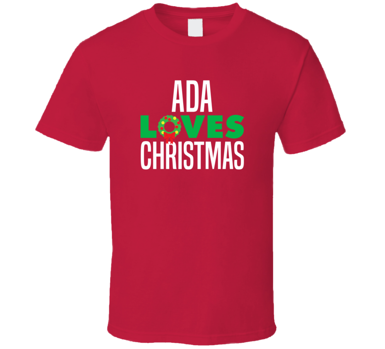 Ada Loves Christmas Funny Personalized Holiday Gift T Shirt