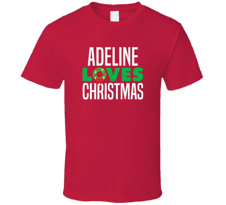 Adeline Loves Christmas Funny Personalized Holiday Gift T Shirt