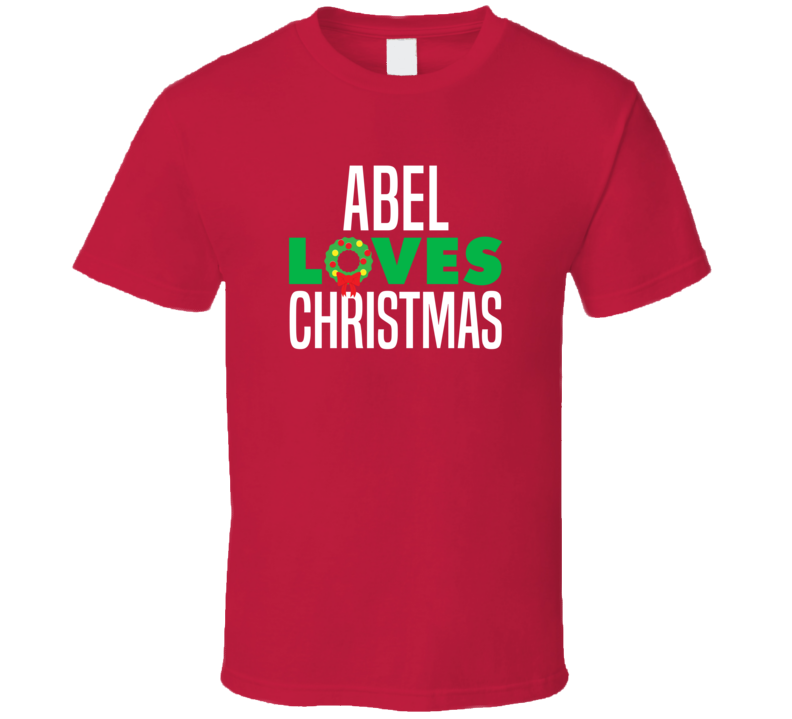 Abel Loves Christmas Funny Personalized Holiday Gift T Shirt