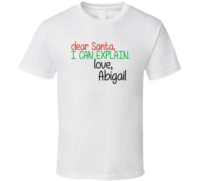 Dear Santa Can Explain Love Abigail Christmas Letter Gift T Shirt
