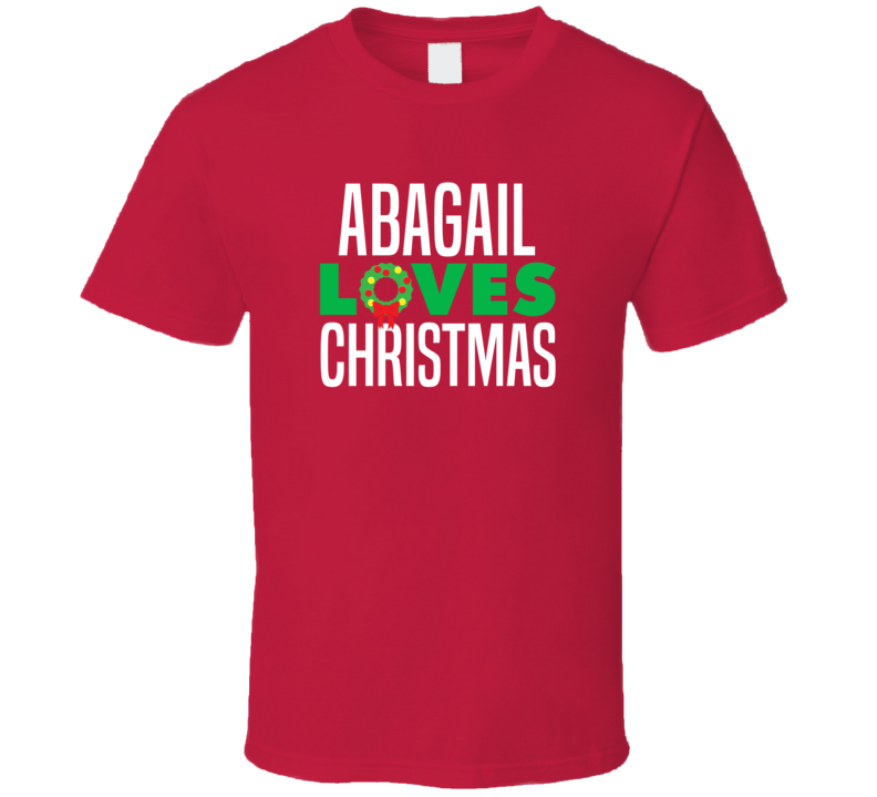 Abagail Loves Christmas Funny Personalized Holiday Gift T Shirt