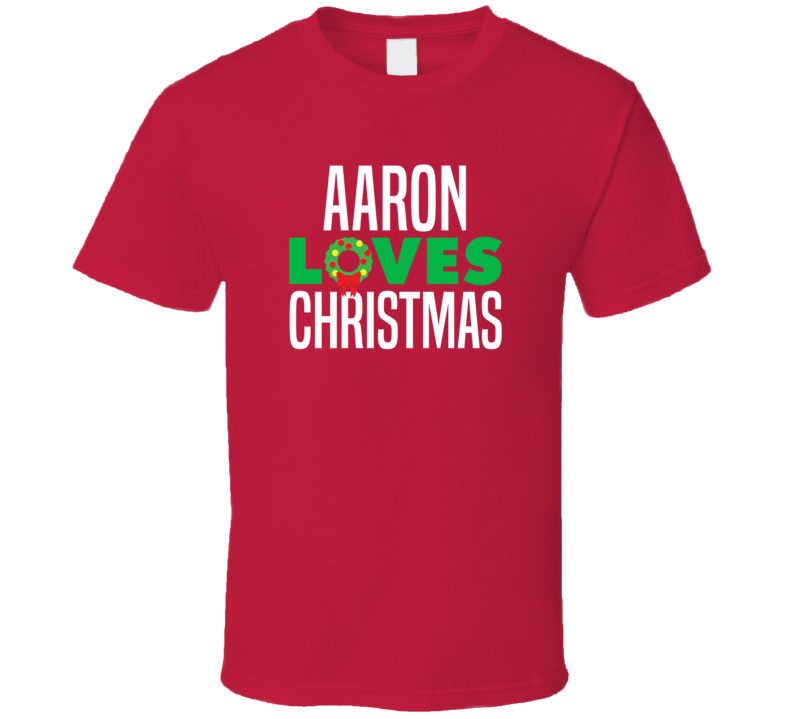 Aaron Loves Christmas Funny Personalized Holiday Gift T Shirt