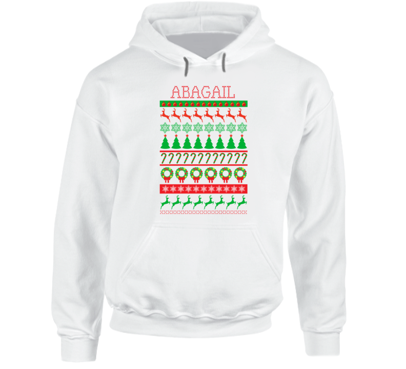 Abagail Personalized Ugly Christmas Sweater Funny Gift First Name Hooded Pullover