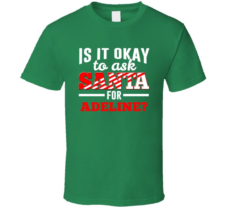 Ask Santa For Adeline Christmas Wishlist Custom First Name Gift T Shirt
