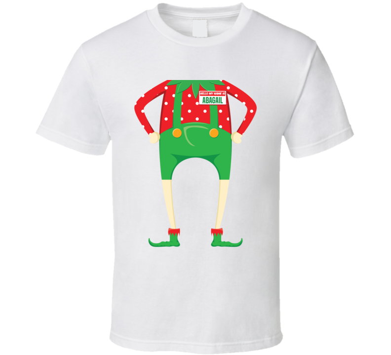 Abagail Personalized First Name Christmas Elf Body Funny Holiday Gift T Shirt