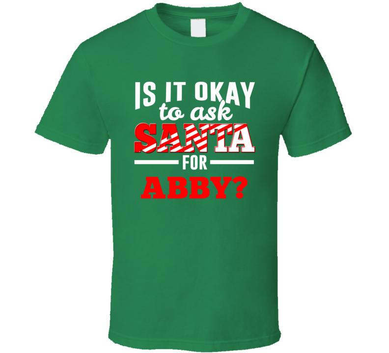 Ask Santa For Abby Christmas Wishlist Custom First Name Gift T Shirt