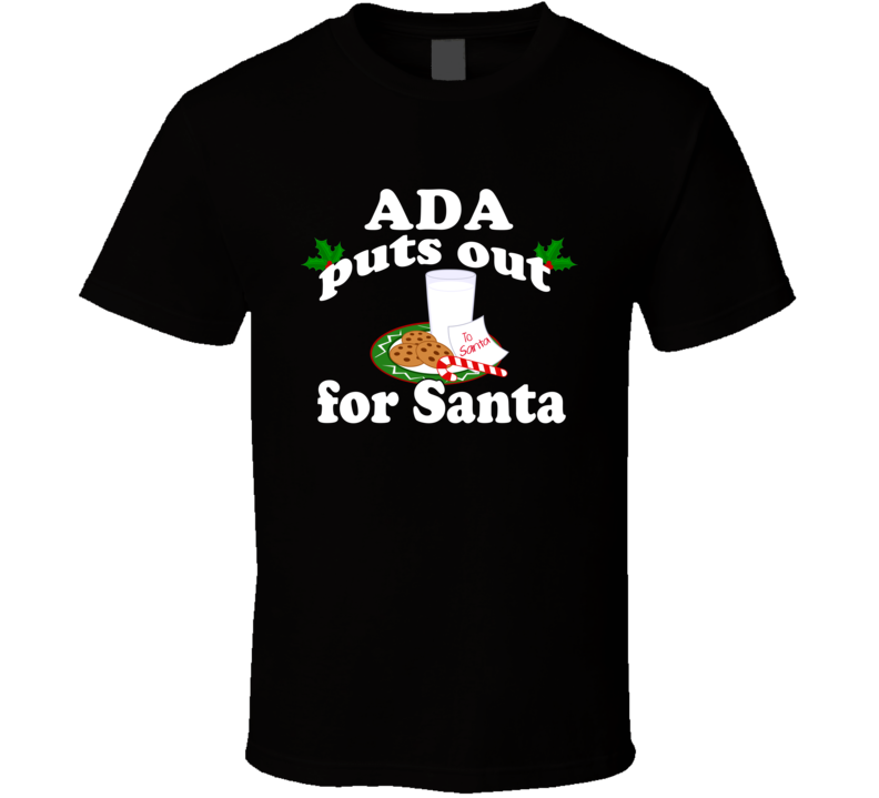 Ada Puts Out For Santa Funny Custom First Name Christmas Gift T Shirt