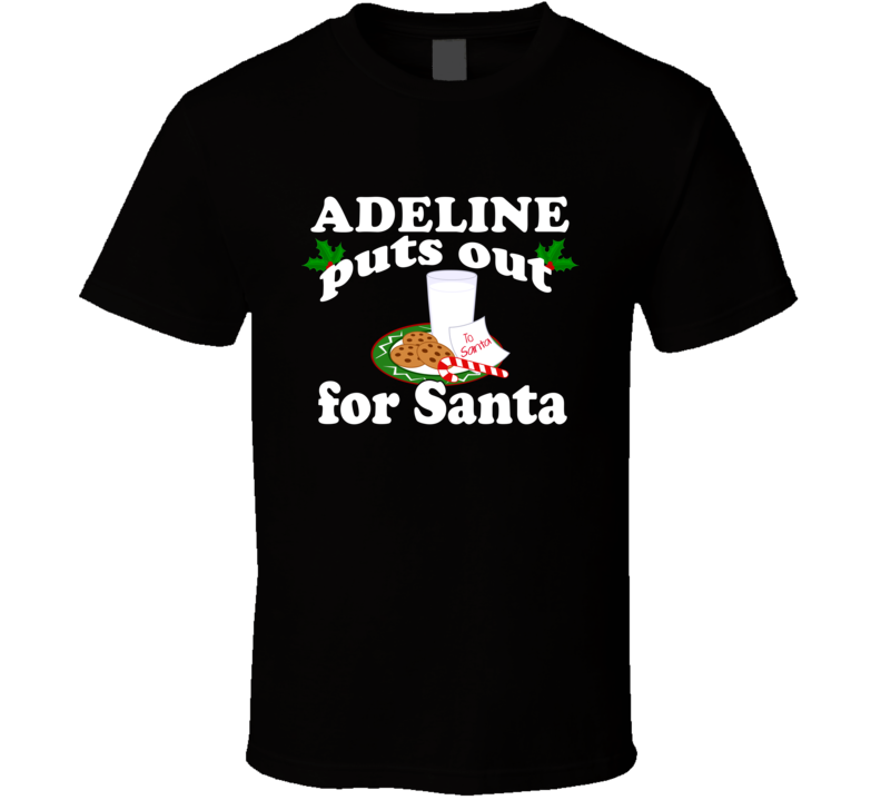 Adeline Puts Out For Santa Funny Custom First Name Christmas Gift T Shirt