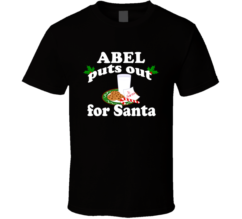 Abel Puts Out For Santa Funny Custom First Name Christmas Gift T Shirt
