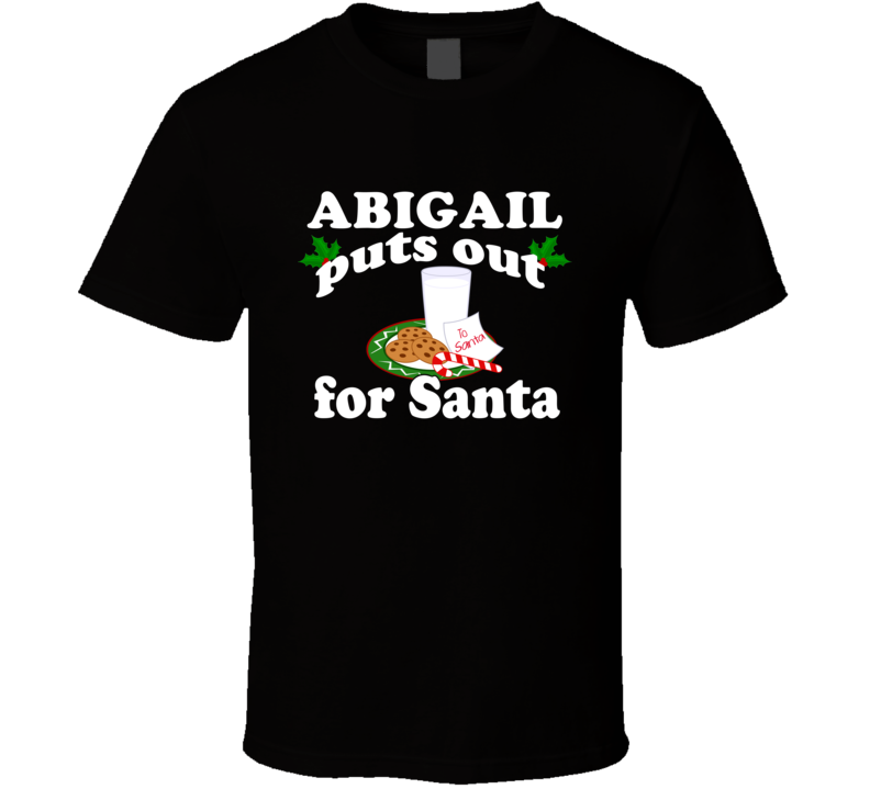 Abigail Puts Out For Santa Funny Custom First Name Christmas Gift T Shirt