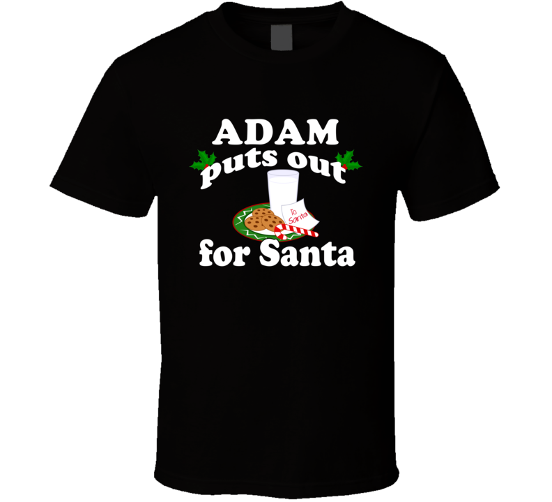 Adam Puts Out For Santa Funny Custom First Name Christmas Gift T Shirt