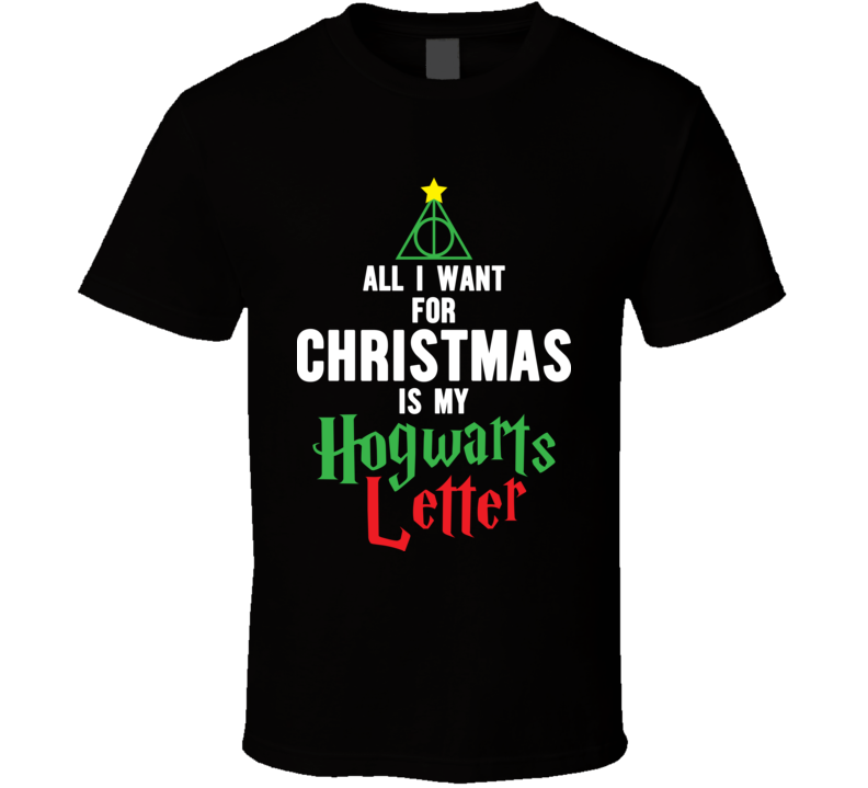 All I Want For Christmas Is My Hogwarts Letter Harry Potter T Shirt