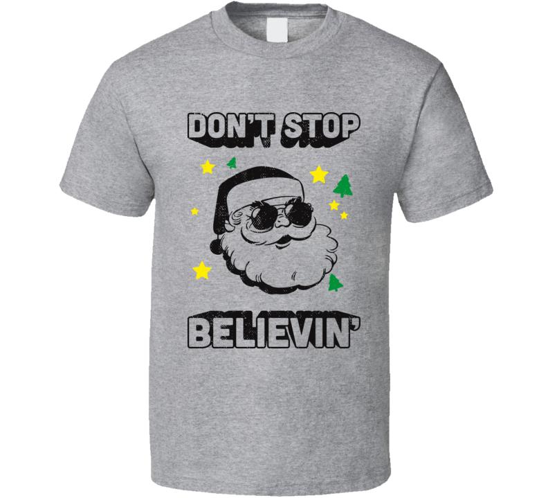 Don't Stop Believin' Santa Christmas Funny Journey Parody T Shirt